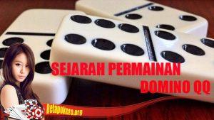 Ungkap Sejarah Domino QQ
