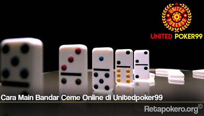 Cara Main Bandar Ceme Online di Unitedpoker99