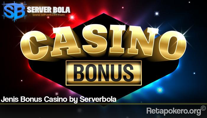 Jenis Bonus Casino by Serverbola