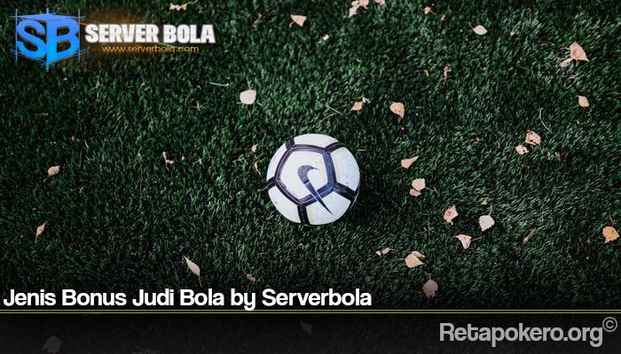 Jenis Bonus Judi Bola by Serverbola