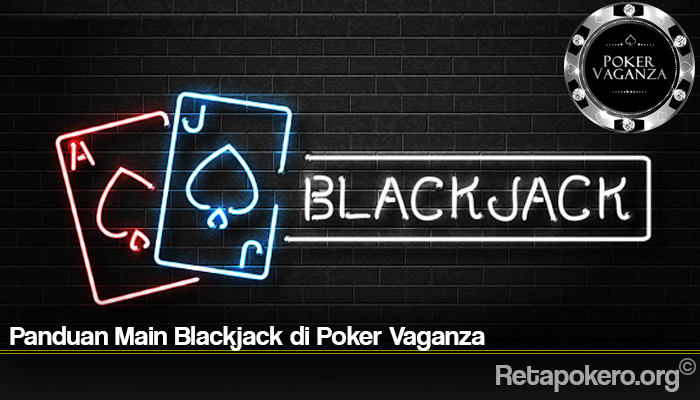 Panduan Main Blackjack di Poker Vaganza