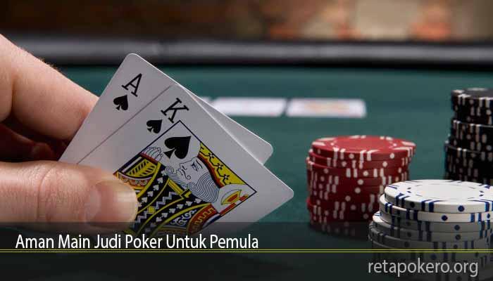 Aman Main Judi Poker Untuk Pemula