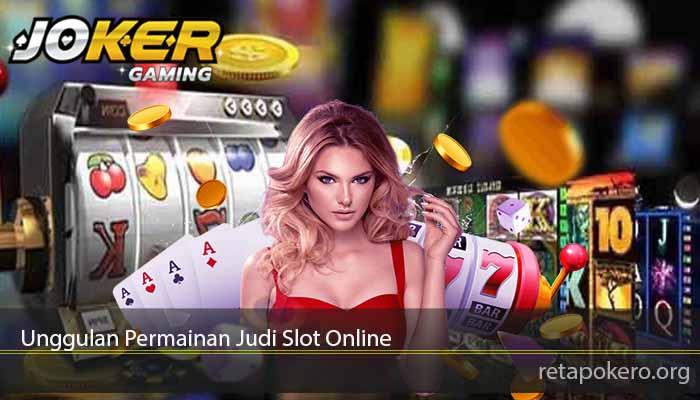 Unggulan Permainan Judi Slot Online