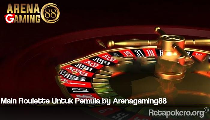 Cara Main Roulette Untuk Pemula by Arenagaming88