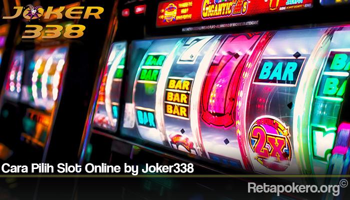 Cara Pilih Slot Online by Joker338