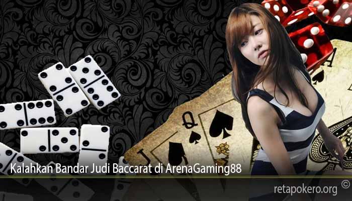 Kalahkan Bandar Judi Baccarat di ArenaGaming88