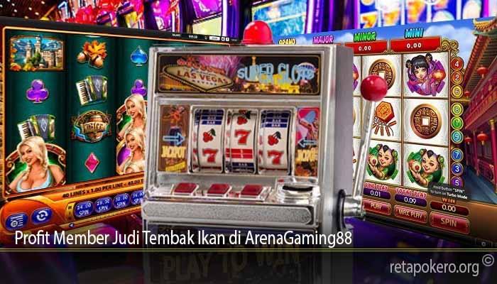 Profit Member Judi Tembak Ikan di ArenaGaming88